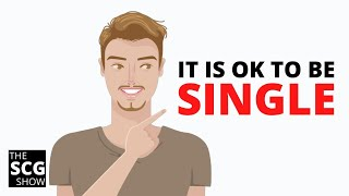 Why it is OK to be Single for a While! | Dating Advice