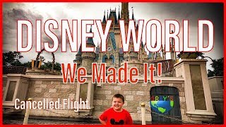 DISNEY WORLD VACATION - CANCELLED FLIGHT AND STILL MADE IT IN 14 HOURS