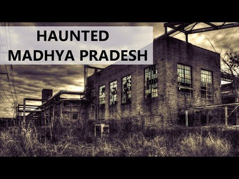 TOP 10 HAUNTED PLACES IN MADHYA PRADESH