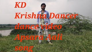 Dance video //song apsara aali//by kd dance video