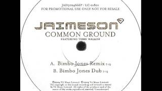 Jaimeson Featuring Terri Walker - Common Ground (Bimbo Jones Remix)