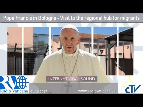 2017.10.01 - Pope Francis in Bologna - Visit to the regional hub for migrants