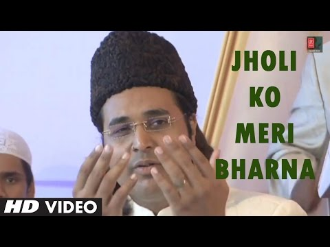 Jholi Ko Meri Bharna Islamic  Full HD  AhsanAdil Hussain Khan  Sayed Baba Tajuddin