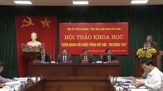 Tin Tức 24h Mới Nhất Hôm Nay : Tuyên Quang với chiến thắng Việt Bắc - Thu Đông 1947