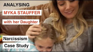 Analysing Myka Stauffer's Narcissistic Behaviour With Her Daughter