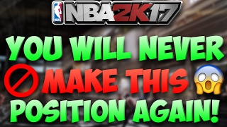 YOU WILL NEVER MAKE THIS POSITION AGAIN AFTER WATCHING THIS! - NBA 2K17