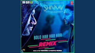 Bolo Har Har Har (Remix By Veronika & Mafiya Munda) (Feat. Mohit Chauhan, Sukhwinder Singh,...