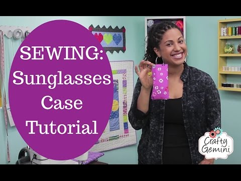 How to Sew Sunglasses Case - Sewing Tutorial