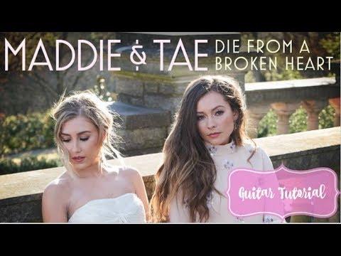 Die From A Broken Heart - Maddie & Tae // Guitar Tutorial