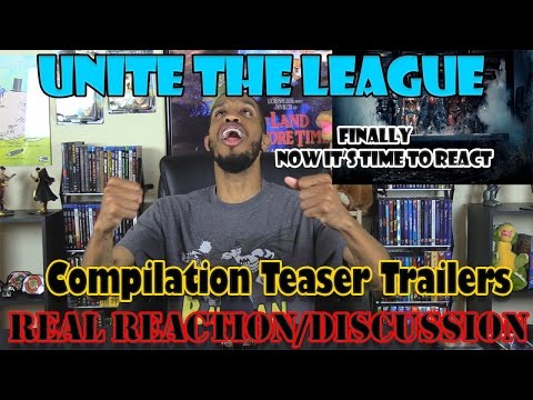 UNITE THE LEAGUE Compilation Teaser Trailers....Real Reaction/Discussion
