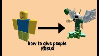 How To Give People Robux 2019