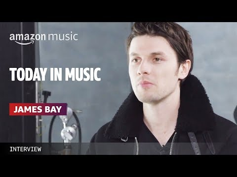 James Bay: The Today in Music Interview