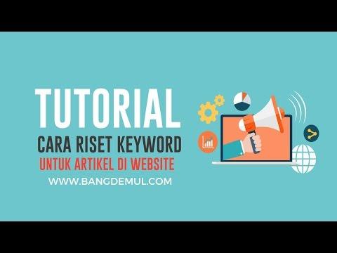 Tutorial Cara Riset Keyword untuk menulis artikel di website