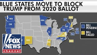 Blue states move to block President Trump from 2020 ballot