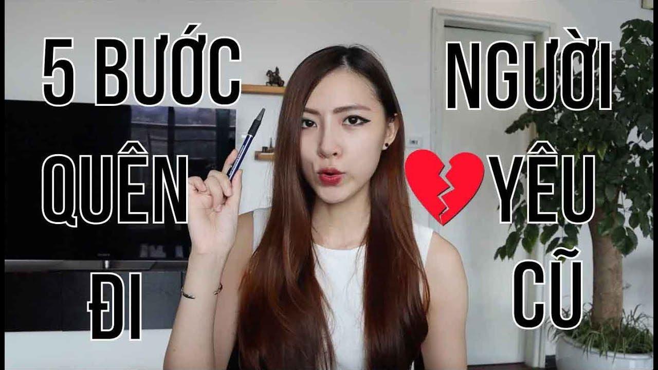 5 STEPS TO MOVE ON | 5 BƯỚC ĐỂ QUÊN ĐI NGƯỜI YÊU CŨ  | Hi Chuc Anh!