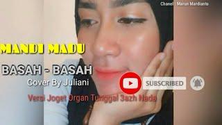 MANDI MADU Basah-Basah  JOGET WANCI  COVER BY JULIANI