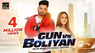 Gun vs Boliyan(Official Video) Ekam Bawa Ft Gurlej Akhter | New Punjabi Song 2020 | Latest song 2020