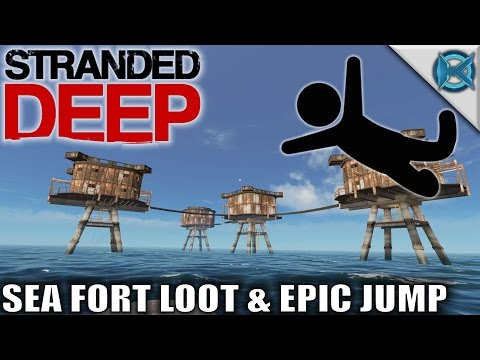 Stranded Deep | Sea Fort Loot & Epic Jump | Let's Play Stranded Deep Gameplay | S07E07