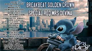 BREAKBEAT GOLDEN CROWN SPECIAL REQ MRS.DEVINA - DJ APRINALDY