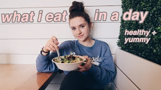 What I Eat In A Day // Healthy + Yummy!