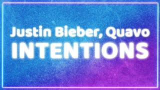 Justin Bieber - Intentions  Lyrics  Ft. Quavo