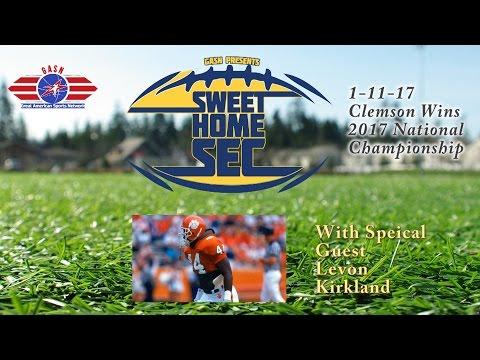 Sweet Home SEC- Levon Kirkland 1-11-17 (Clemson Tigers National Champions)
