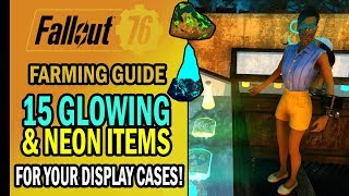 Fallout 76 - 15 GLOWING & NEON ITEMS for Your C.A.M.P. Display Cases   Farming Guide