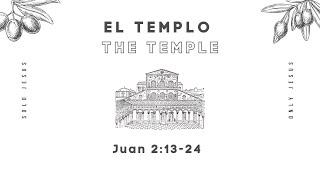 SOLO JESUS | Juan 2:13-24 | EL TEMPLO