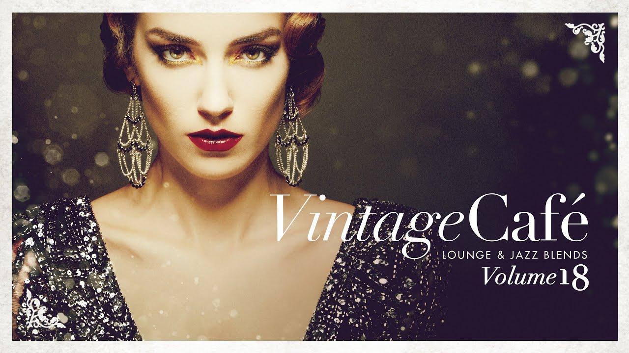 Vintage Café 18 - Lounge & Jazz Blends - Cool Music Maxresdefault
