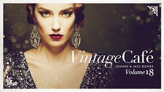 Vintage Café 18 - Lounge & Jazz Blends - Cool Music
