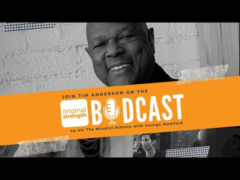 BodCast Episode 45: The Mindful Athlete with George Mumford