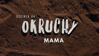 Okruchy [#44] Mama