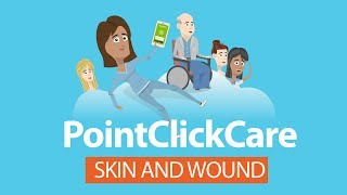 PointClickCare: Skin and Wound