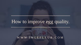 How to improve egg quality naturally