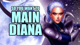 So you want to main Diana
