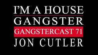 Gangstercast 71 - Jon Cutler