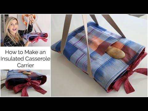 How to Make an Insulated Casserole Carrier - YouTube
