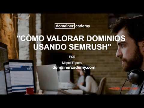 [WEBINAR GRATUITO] Cómo valorar dominios con semrush | Metodología DomainerCademy.com