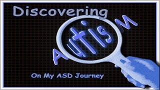 Gina Latreille - My ASD Journey - Discovering Autism - 10-15-18