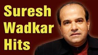 Suresh Wadkar Hits - Suresh Wadkar Top 10 Songs