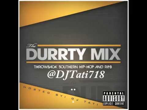 The Durrty Mix - Twerk - StripClub - Dirty South - Southern Anthems @DJTati718