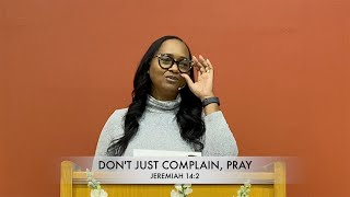 Don't Just Complain, Pray