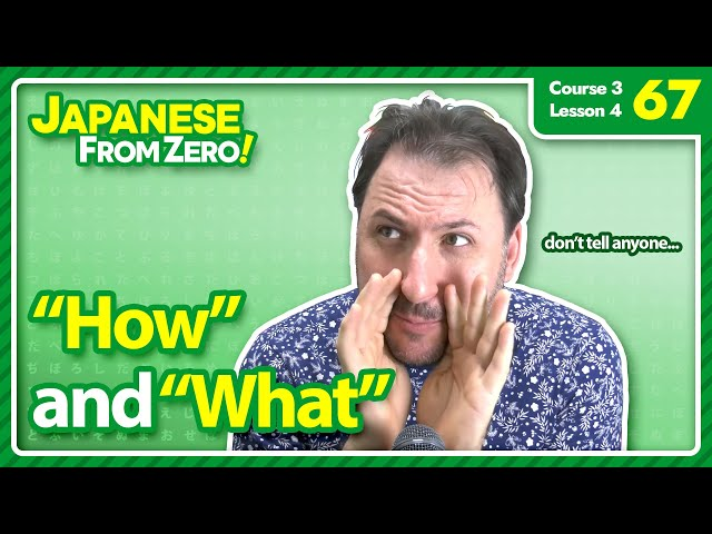 How and What - Japanese From Zero! Video 67