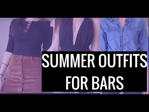 WHAT I WEAR TO BARS | SUMMER GOING OUT OUTFITS