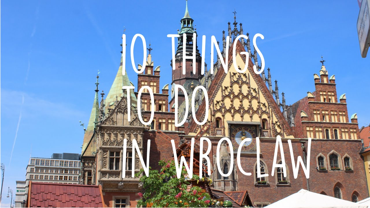 10 Things to do in Wroclaw Breslau  Europische