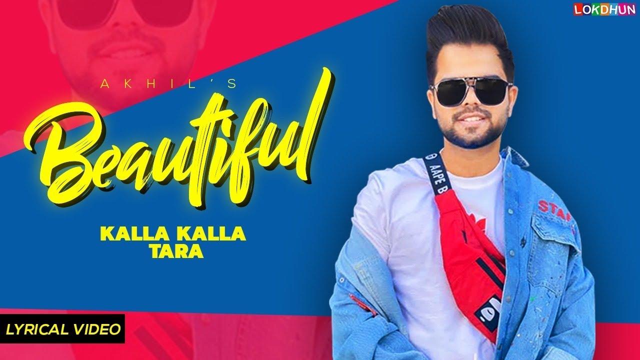 Kalla Kalla Tara Tod Le Aava - Akhil | Beautiful ( Lyrical )  | Punjabi Songs | Trending Songs