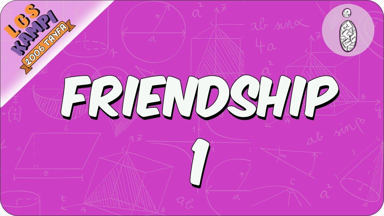 Friendship 1 | 2020 LGS Kampı