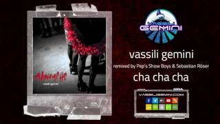 vassili gemini - cha cha cha (pep's show boys & sebastian röser remix)