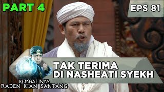 Surawisesa Tak Terima Di Nasheati Syekh Nurjat - Kembalinya Raden Kian Santang Eps 81