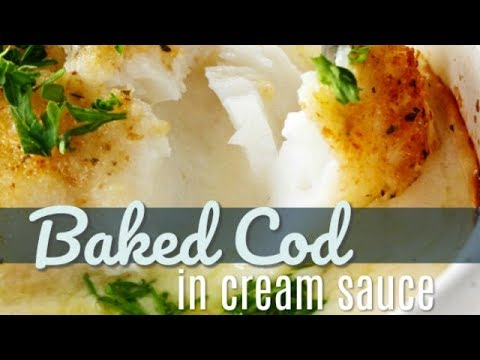 Baked Cod In Cream Sauce